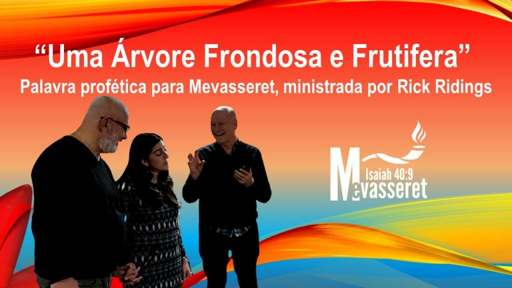 Uma Arvore Frondosa e Frutifera – Palavra profetica para Mevasseret, ministrada por Rick Ridings