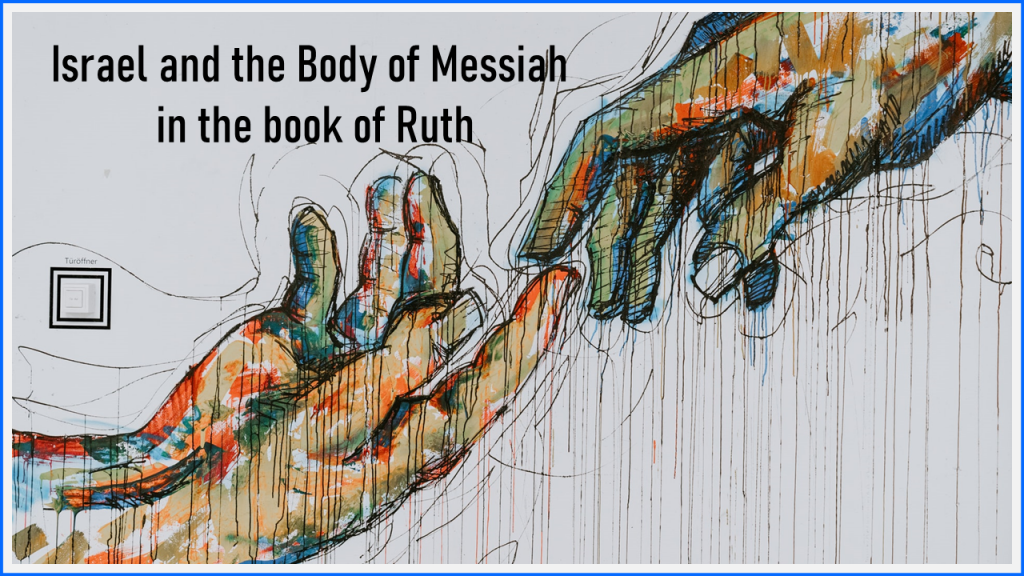 Israel and the Body of Messiah in the book of Ruth