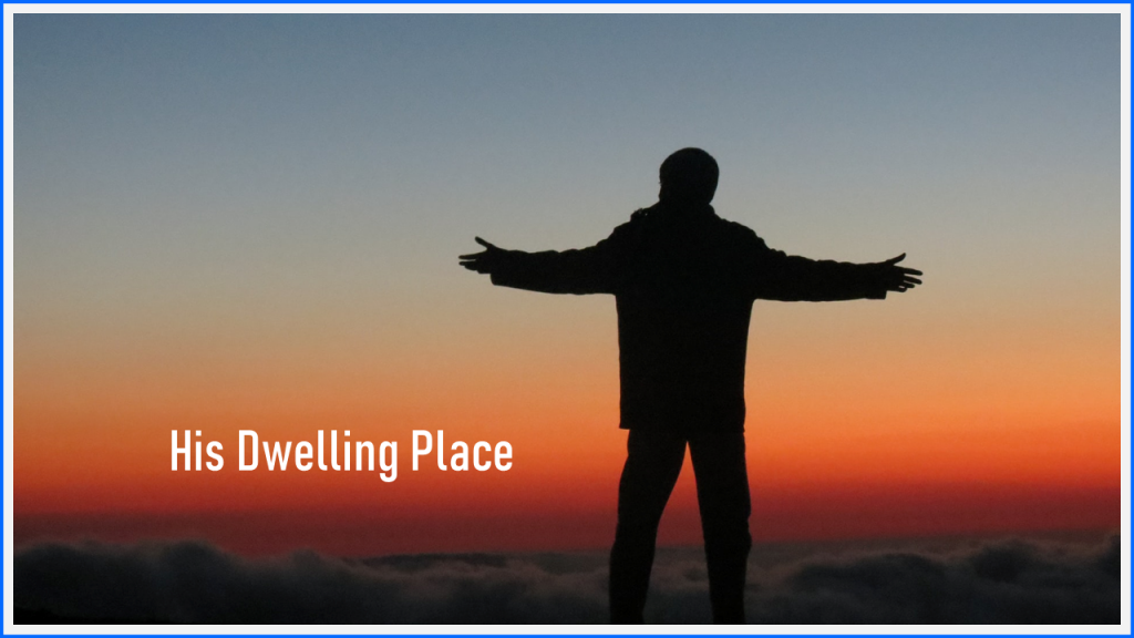 His Dwelling Place